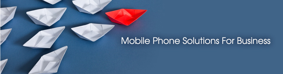 Mobile Phone Solutions for Business